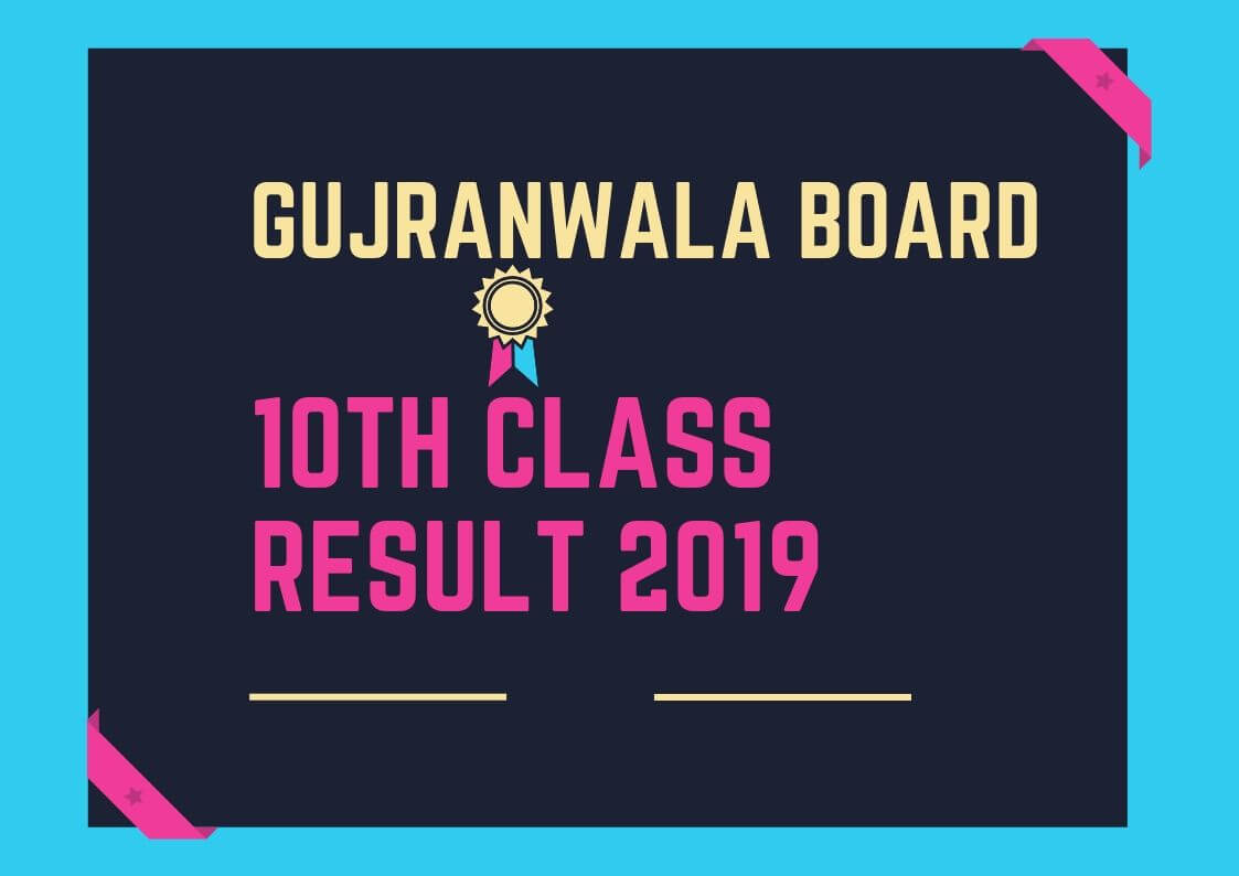 Matric Result 2019 Gujranwala board