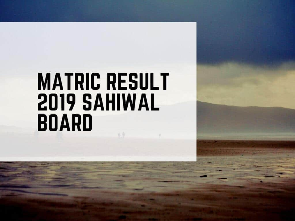 10th Class result 2019 bise Sahiwal