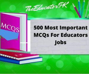 500 Most Important MCQs For Educators Jobs