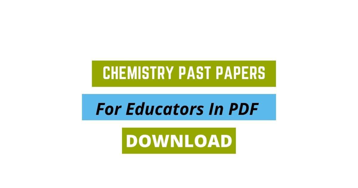 Chemistry Past Papers For Educators In PDF