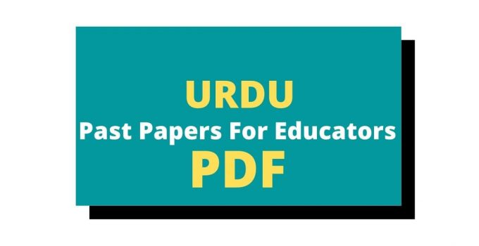 Download Urdu Past Papers For Educators Test In PDF