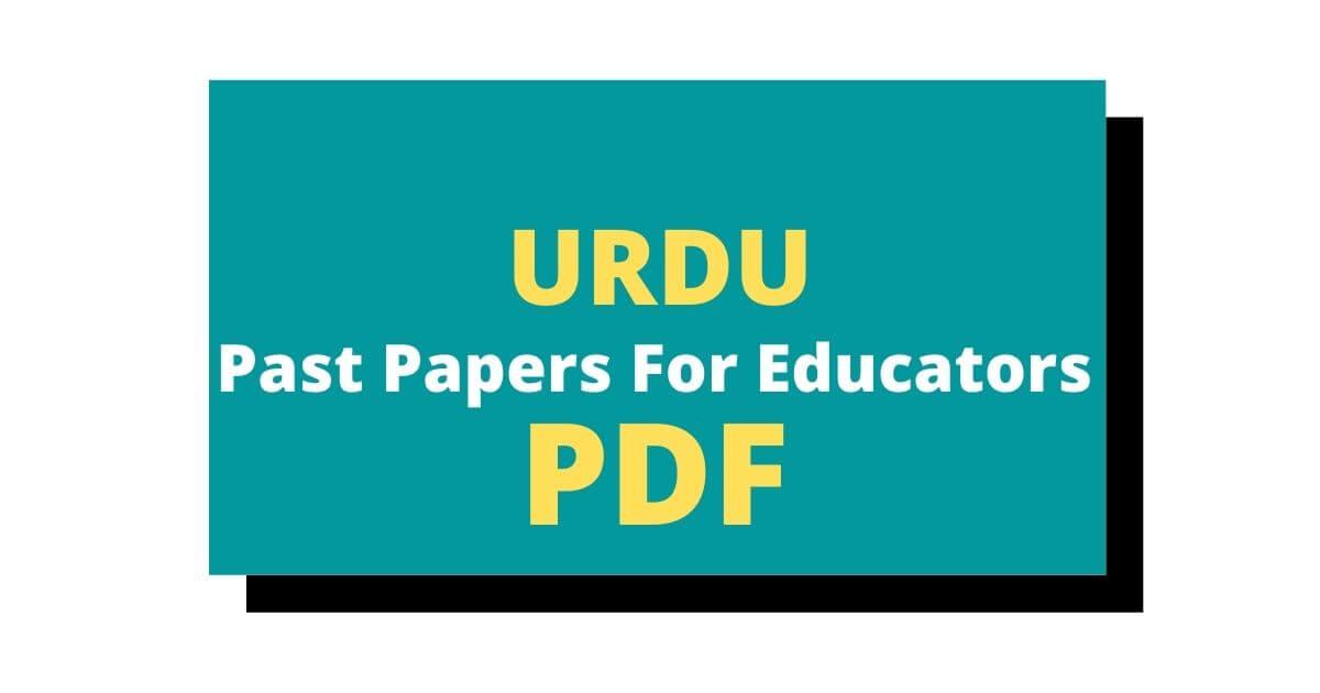 Download Urdu Past Papers For Educators Test In PDF