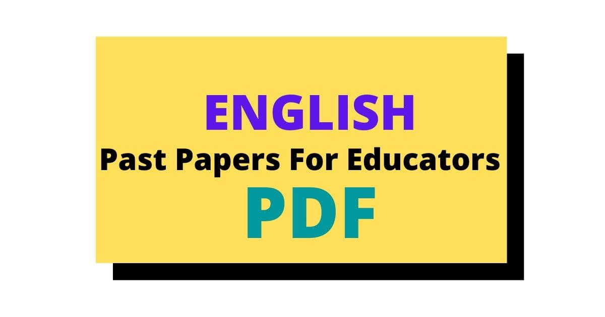 English Past Papers For Educators In PDF Free Download