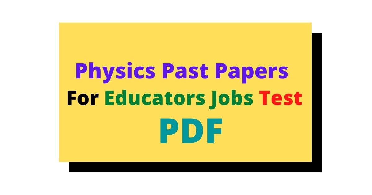Physics Past Papers For Educators Jobs Test PDF